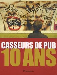 Casseurs de pub : 10 ans