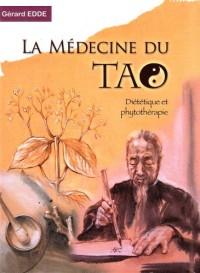 La Médecine du Tao : Diététique et phytothérapie
