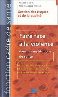 Faire face à la violence dans les institutions de santé : Gestion des risques et de la qualité