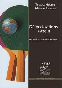 Délocalisations : acte II : Comprendre les délocalisations des services en France