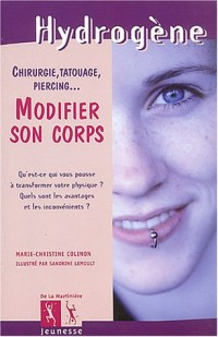 Modifier son corps : Chirurgie, tatouage, piercing...