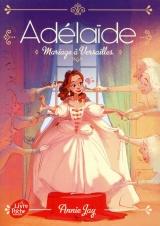 Adélaïde - tome 2: Mariage à Versailles [Poche]