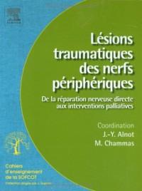 Lésions traumatiques des nerfs périphériques : De la réparation nerveuse directe aux interventions palliatives