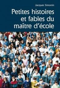 PETITES HIST & FABLES DU MAITRE D'ECOLE