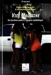 Vice Magazine : Du torchon punk à l'empire médiatique