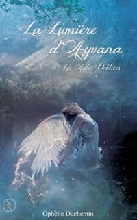 La lumière d'Ayvana T01 Les ailes oubliées