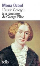 L'autre George: À la rencontre de George Eliot [Poche]