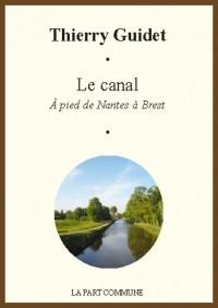 Le Canal à pied de Nantes à Brest