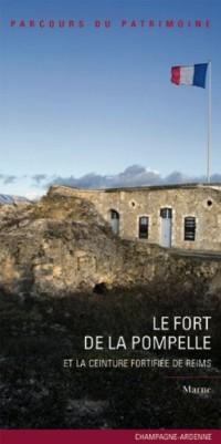 Le fort de la Pompelle : Et la ceinture fortifiée de Reims