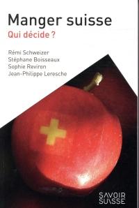 Manger suisse: Qui décide ?