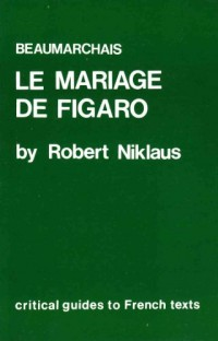 Beaumarchais, Le mariage de Figaro (Critical guides to French texts)