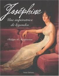 Joséphine : Une impératrice de légendes