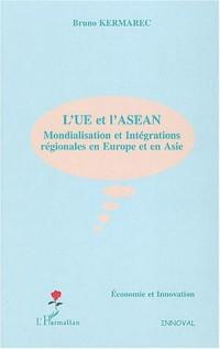 L'UE et l'ASEAN : Mondialisation et intégrations régionales en Europe et en Asie