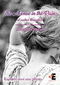 The avenue in the rain: Raconte-moi une photo.
