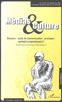 Medias et Culture N  Special Discours Outils de Communica