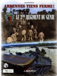 Ardennes, tiens ferme ! : Le 3e Régiment de Génie