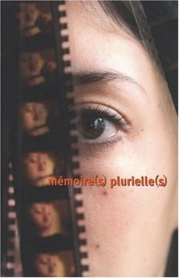 Mémoires plurielles : Cinéma et images : lieux de mémoire?