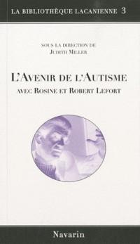 L'avenir de l'autisme avec Rosine et Robert Lefort