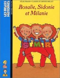Rosalie, Sidonie et Mélanie