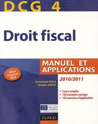 DCG 4 - Droit fiscal 2010/2011 - 4e édition - Manuel et Applications