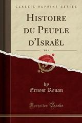 Histoire Du Peuple d'Israël, Vol. 4 (Classic Reprint)