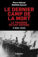 Le dernier camp de la mort : La tragédie du Cap Arcona