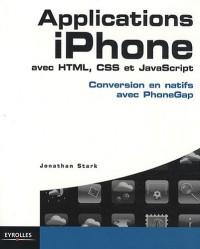 Applications iPhone avec HTML, CSS et JavaScript : Conversion en natifs avec PhoneGap