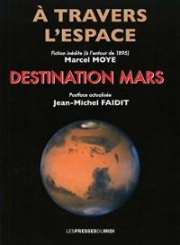 A travers l'espace : destination Mars