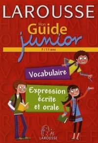 Mon Guide junior : Vocabulaire, expression écrite et orale