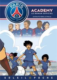 Paris Saint-Germain Academy - En Route vers la finale