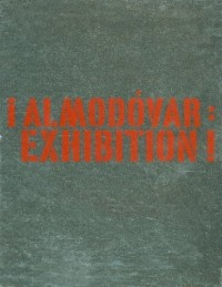 Almodovar : Exhibition !