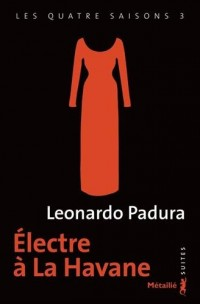 Electre à la Havane - tome 3 Les quatre saisons (3)