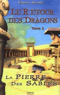 Le retour des dragons, Tome 2 : La pierre des sables