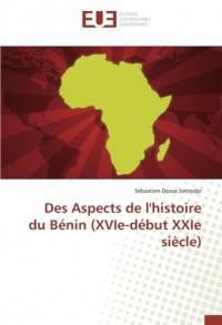 Des Aspects de l'histoire du Bénin (XVIe-début XXIe siècle)