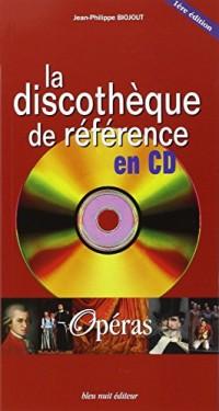 Opéras : La discothèque de référence en CD