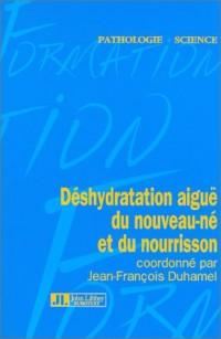 Déshydration aiguë du nouveau-né et du nourrisson