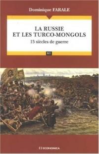 La Russie et les Turco-Mongols : 15 siècles de guerre