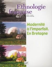 Ethnologie française, N° 4, Octobre 2012 : Modernité à l'imparfait - En Bretagne