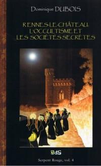 Rennes-le-Château, l'Occultisme et les Sociétés Secrètes