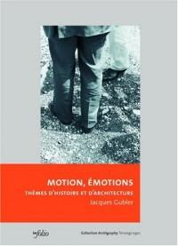 Motion, émotions : Thèmes d'histoire et d'architecture