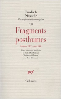 Fragments posthumes, automne 1887-mars 1888