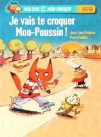 Dur-Dur et Mon-Poussin : Je vais te croquer, Mon-Poussin !
