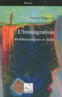 L'immigration : Problématiques et défis