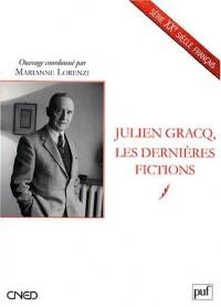 Julien Gracq, les dernières fictions
