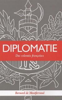 Diplomatie : Des volontés françaises