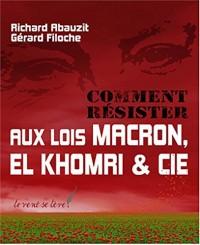 Comment résister aux lois Macron, El Khomri & Cie