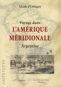 Voyage dans l'Amérique méridionale : L'Argentine