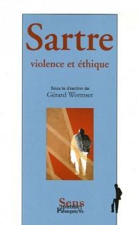 Sartre : Violence et éthique