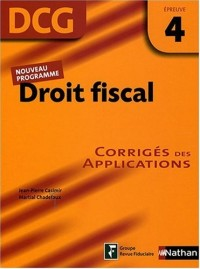 Droit fiscal Epreuve 4 - DCG - Corrigés des applications