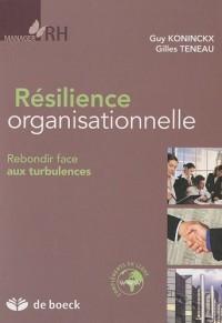 Résilience organisationnelle : Rebondir face aux turbulences